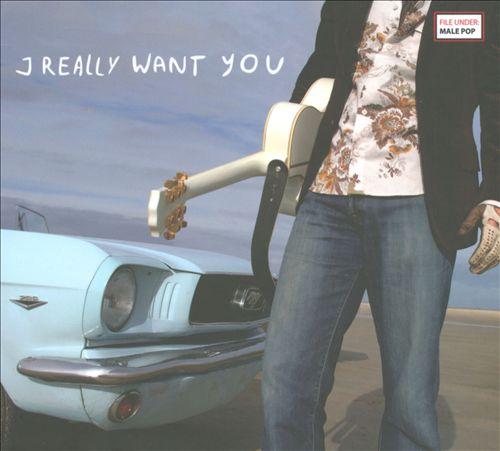 I Really Want You