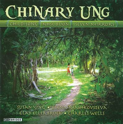 Chinary Ung: Child-Song; Khse Buon; Seven Mirrors