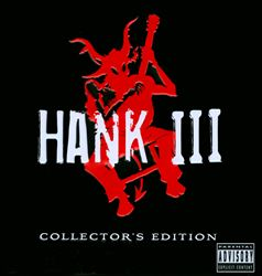 Hank III Collector's Edition