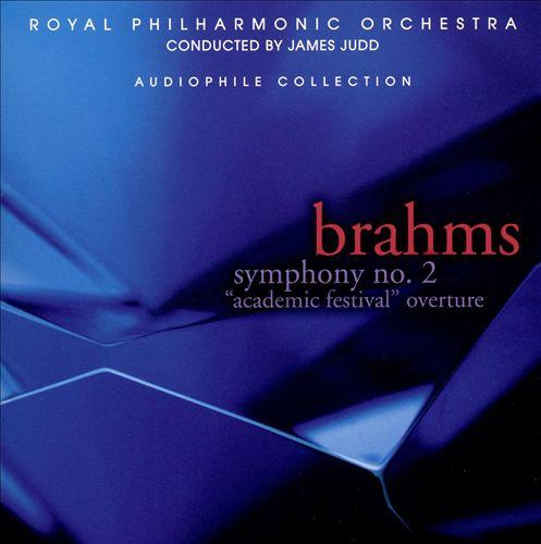 Brahms: Symphony No. 2; Academic Festival Overture