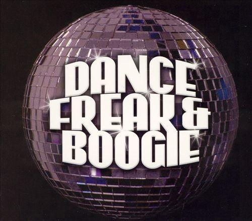 Dance, Freak and Boogie