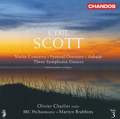 Cyril Scott: Violin Concerto; Festival Overture; Aubade; Three Symphonic Dances