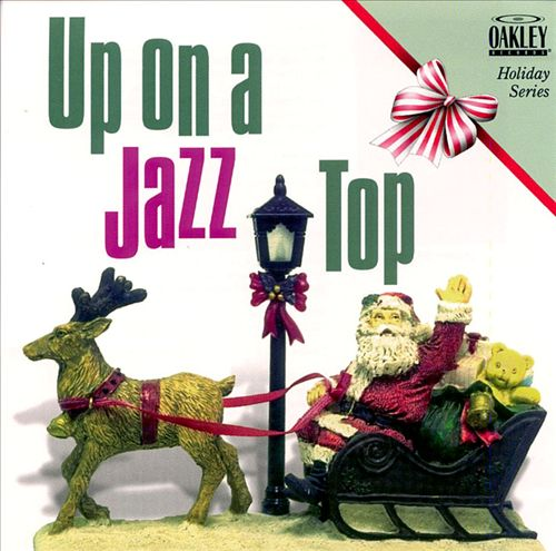 Upon a Jazz Top: Christmas Holiday Series