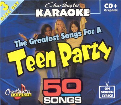 Chartbuster Karaoke: Greatest Songs For A Teen Party