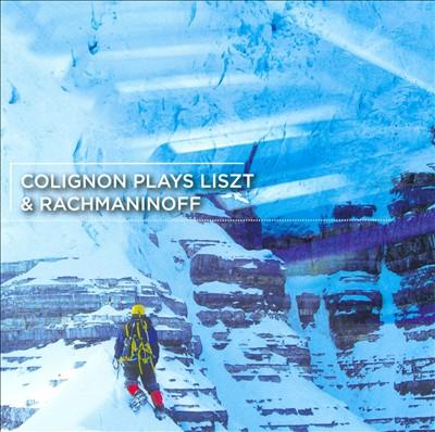 Colignon Plays Liszt & Rachmaninoff