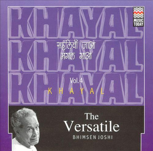 The Versatile Bhimsen Joshi: Khayal, Vol. 4