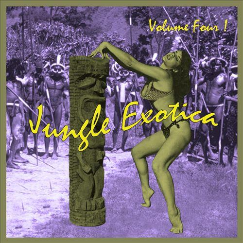 Jungle Exotica, Vol. 4
