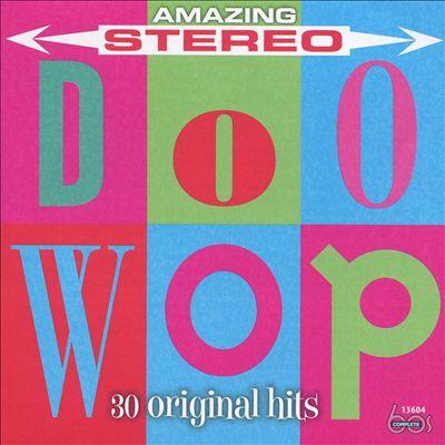 Amazing Stereo Doo Wop: 30 Original Hits