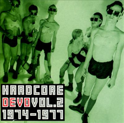 Hardcore Devo, Vol. 2: 74-77