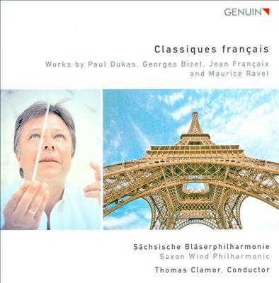 Classiques français: Works by Paul Dukas, Georges Bizet, Jean Françaix and Maurice Ravel