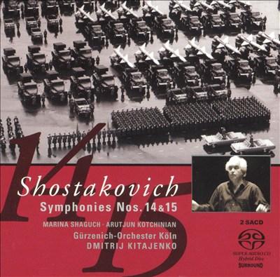 Shostakovich: Symphonies Nos. 14 &15
