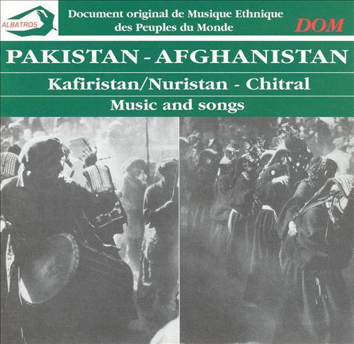 Pakistan - Afghanistan: Kafiristan/Nuristan - Chitral