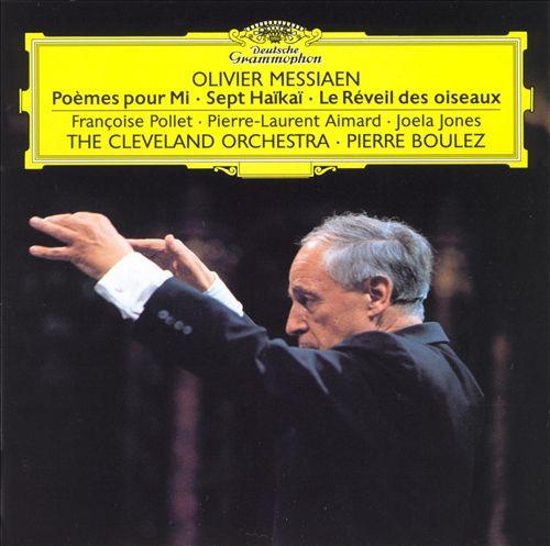 Olivier Messiaen: Poèmes pour Mi; Sept Haikai; Le Réveil des oiseaux