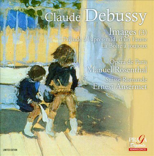 Debussy: Images; Prélude à l'après-midi d'un Faune; La boîte à joujoux