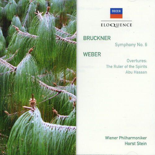 Bruckner: Symphony No. 6; Weber: Overtures - The Ruler of the Spirits, Abu Hassan