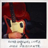 Omar Rodriguez Lopez & John Frusciante