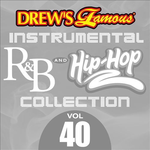 Drew's Famous Instrumental R&B and Hip-Hop Collection, Vol. 40