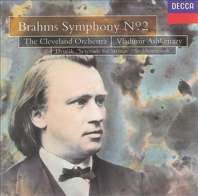 Brahms: Symphony No. 2; Dvorák: Serenade for Strings