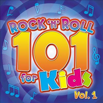 Rock 'n' Roll 101 for Kids, Vol. 1