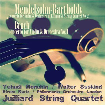 Mendelssohn: Violin Concerto; String Quartet No. 2; Bruch: Violin Concerto