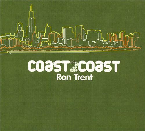 Coast2Coast: Ron Trent