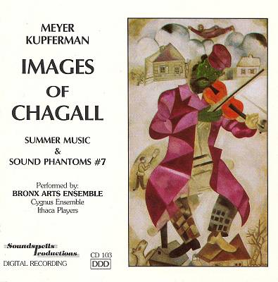 Meyer Kupferman: Images of Chagall; Summer Music; Phantoms #7