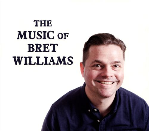 The Music of Bret Williams