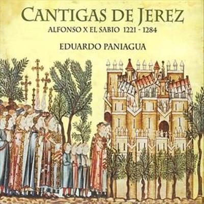 Cantigas de Jerez: Alfons X El Sabio, 1221-1284