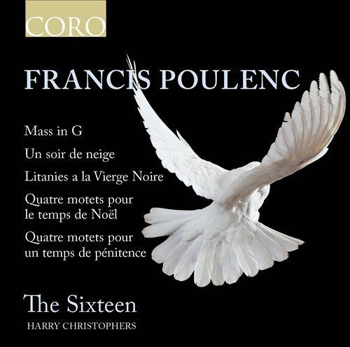 Francis Poulenc: Mass in G; Un Soir de neige; Litanies a la Vierge Noire; Etc.