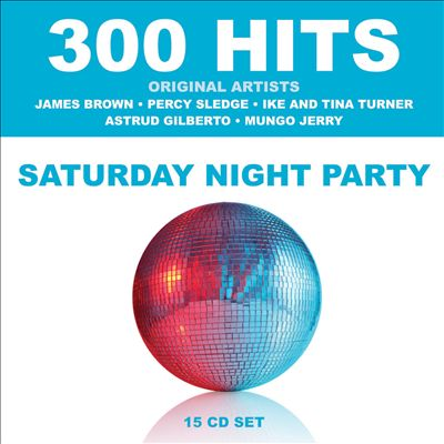 300 Hits: Saturday Night Party