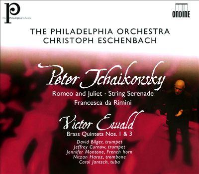 Tchaikovsky: Romeo and Juliet; String Serenade; Francesca da Rimini; Victor Ewald: Brass Quintets Nos. 1 & 3