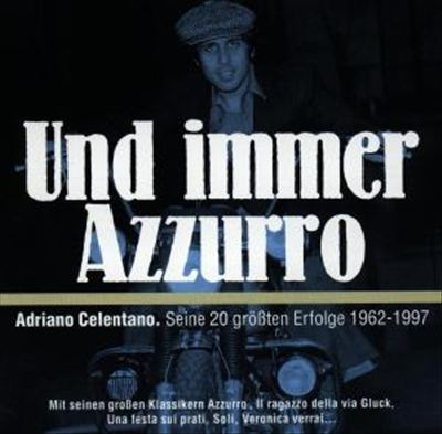 Und Immer Azzuro: Seine 20 Größen Erfolge 1962-1997