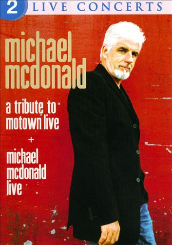 A Tribute To Motown Live + Michael McDonald Live