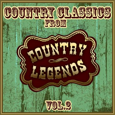 Country Classics From Country Legends, Vol. 2