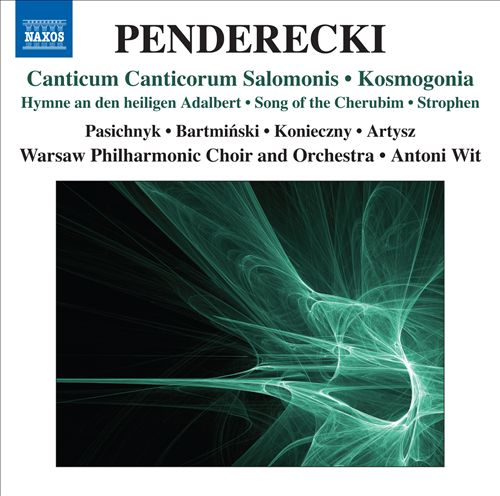 Krzysztof Penderecki: Cantcum Canticorum Salomonis; Kosmogonia