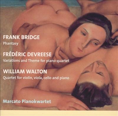 Frank Bridge: Phantasy; Frédéric Devreese: Variations and Theme for piano quartet; William Walton: Quartet for Violin