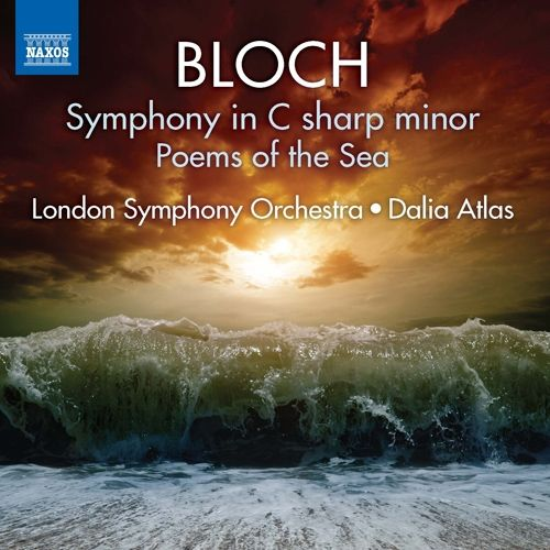 Ernest Bloch: Symphony in C sharp minor; Poems of the Sea