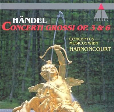 Händel: Concerti Grossi, Op. 3 & 6