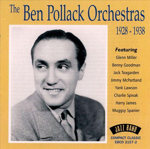 The Ben Pollack Orchestras: 1928-1938