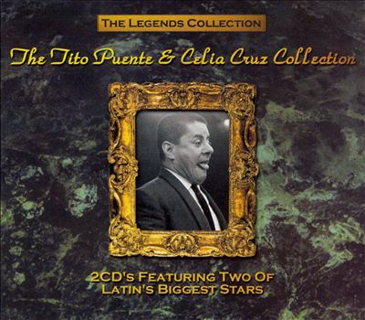 The Legends Collection: The Tito Puente & Celia Cruz Collection