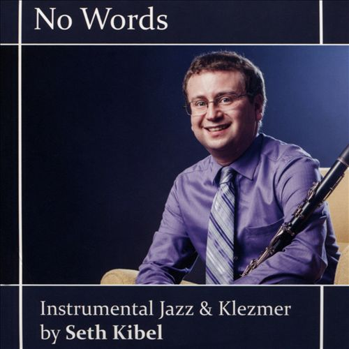 No Words (Instrumental Jazz and Klezmer by Seth Kibel)