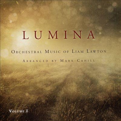 Lumina, Vol. 1: Orchestral Music of Liam Lawton
