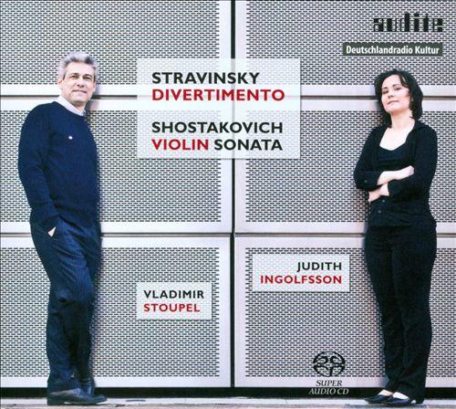Stravinsky: Divertimento; Shostakovich: Violin Sonata