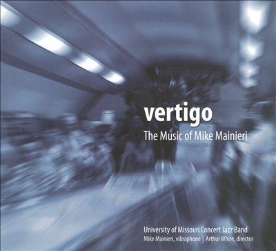 Vertigo: The Music of Mike Mainieri