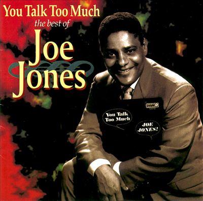 The Best of Joe Jones: You Talk Too Much
