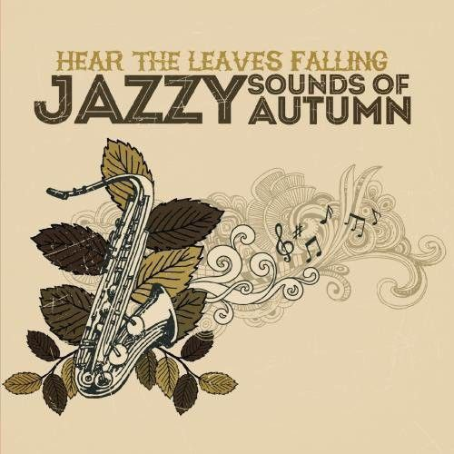 Hear Leaves Falling: Jazzy Sounds of Autumn