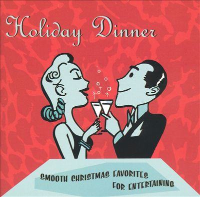 Holiday Dinner: Smooth Christmas Favorites for Entertaining