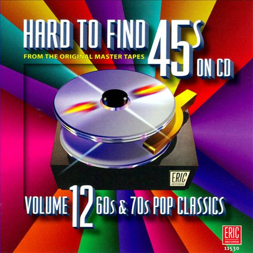 Hard to Find 45s, Vol. 12: 60s and 70s Pop Classics