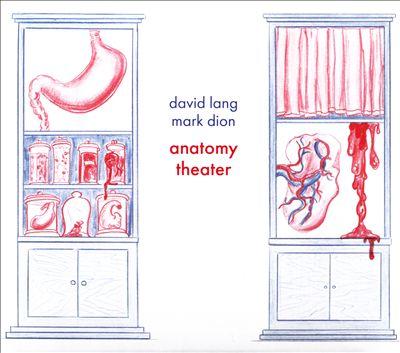 David Lang, Mark Dion: Anatomy Theater