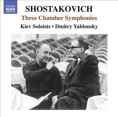 Shostakovich: Three Chamber Symphonies